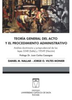 Teoría general del acto y procedimiento administrativo / Nallar, Daniel M. (2017) - URL