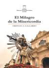 El milagro de la misericordia / Gallardo, Cristian Arnaldo (2016) - URL