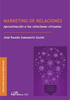 Marketing de las relaciones / Sarmiento Guede, José Ramón (2015) - URL