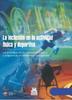 La inclusión en la actividad física y deportiva : La práctica de la educación física en entornos inclusivos  - URL