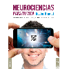 Neurociencias para tu vida : Pensamientos que se lee, se ven, se oyen... y se aplican! Un libro de textos y videos / Braidot, Nèstor Pedro - URL