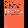 Manual de construcción de edificios / Chudley, Roy; Greeno, Roger (2013) - URL