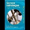 Somos estrategas : Dirección de Comunicación empresarial e institucional / Enrique Jiménez, Ana María - URL