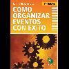 Cómo organizar eventos con éxito / Jijena Sánchez, Rosario - URL