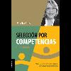 Selección por competencias : atracción y reclutamiento en las redes sociales. Entrevista y medición de competencias / Alles, Martha Alicia (2016) - URL