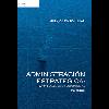 Administración estratégica : teoría y casos. Un enfoque integral / Hill, Charles W.; Jones, Gareth R.; Schilling, Melissa A. (2015) - URL