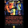 La intervención profesional en relación con la cuestión social : El caso del trabajo social / Rozas Pagaza, Margarita (2001) - URL