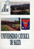 Universidad Católica de Salta. 25 años / Universidad Católica de Salta (1993?) - application/pdf